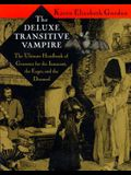 The Deluxe Transitive Vampire: A Handbook of Grammar for the Innocent, the Eager, and the Doomed