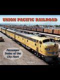 Union Pacific Railroad: Passenger Trains of the City Fleet