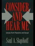 Consider and Hear Me PB: Voices from Palestine and Israel