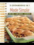 Made Simple: One Dish, Slow Cooker, Casseroles - 3 Cookbooks in 1