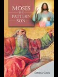 Moses the Pattern Son