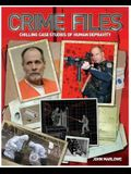 Crime Files: Chilling Case Studies of Human Depravity