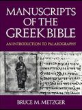Manuscripts of the Greek Bible: An Introduction to Palaeography