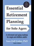 Essential Retirement Planning for Solo Agers: A Retirement and Aging Roadmap for Single and Childless Adults (Retirement Planning Book, Aging, Estate
