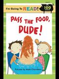 I'm Going to Read(r) (Level 2): Pass the Food, Dude!