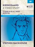Kierkegaard, a Video Study: 13 Lessons on His Life, Thought, and Writings