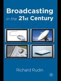 Broadcasting in the 21st Century