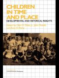 Children in Time and Place: Developmental and Historical Insights