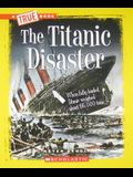 The Titanic Disaster (a True Book: Disasters)