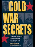 Cold War Secrets: A Vanished Professor, a Suspected Killer, and Hoover's FBI
