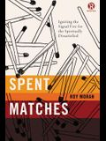 Spent Matches: Igniting the Signal Fire for the Spiritually Dissatisfied (Refraction)