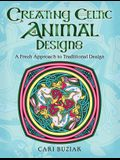 Creating Celtic Animal Designs: A Fresh Approach to Traditional Design