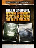 Project Disclosure: Revealing Government Secrets and Breaking the Truth Embargo