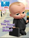 So, You Want to Be a Boss?