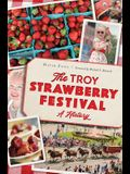 The Troy Strawberry Festival: A History
