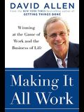 Making It All Work: Winning at the Game of Work and Business of Life
