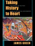 Taking History to Heart: The Power of the Past in Building Social Movements