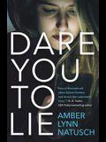 Dare You to Lie