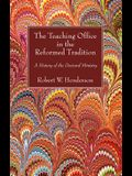 The Teaching Office in the Reformed Tradition: A History of the Doctoral Ministry