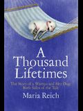 A Thousand Lifetimes: The Story of a Woman and Her Dog: Both Sides of the Tale