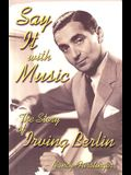 Say It with Music: The Story of Irving Berlin (Modern Music Masters)