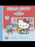 Let's Read: Hello Kitty & Me (Hello Kitty and Me)