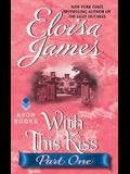 With This Kiss: Part One