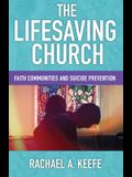 The Lifesaving Church: Faith Communities and Suicide Prevention