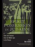 Spirit Possession in Judaism: Cases and Contexts from the Middle Ages to the Present