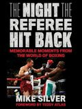 The Night the Referee Hit Back: Memorable Moments from the World of Boxing