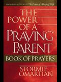The Power of a Praying® Parent Book of Prayers (Omartian, Stormie)