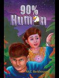 90% Human