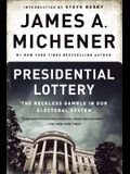 Presidential Lottery: The Reckless Gamble in Our Electoral System