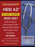 HESI A2 Study Guide 2020-2021: HESI Admission Assessment Exam Review 2020 and 2021 with Practice Test Questions [6th Edition]