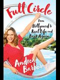 Full Circle: From Hollywood to Real Life and Back Again