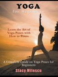 Yoga for Beginners: A Complete Guide on Yoga Poses for Beginners