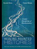 Healing Haunted Histories: A Settler Discipleship of Decolonization