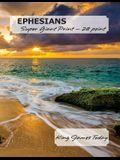 EPHESIANS, Super Giant Print - 28 point: King James Today