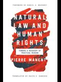Natural Law and Human Rights: Toward a Recovery of Practical Reason