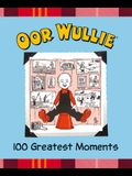Oor Wullie's 100 Greatest Moments