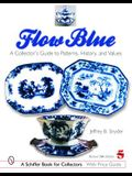 Flow Blue: A Collector's Guide to Patterns, History, and Values