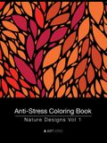 Anti-Stress Coloring Book: Nature Designs Vol 1