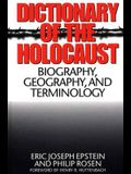Dictionary of the Holocaust: Biography, Geography, and Terminology