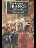 The Court of France 1789 1830