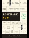 Bookmark Now: Writing in Unreaderly Times: A Collection of All Original Essays from Today's (and Tomorrow's) Young Authors on the St