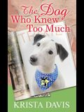 The Dog Who Knew Too Much: A Paws and Claws Mystery