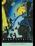 Afrocentrism: Mythical Pasts and Imagined Homes (Pbk)
