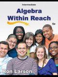 Intermediate Algebra: Algebra Within Reach
