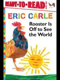 Rooster Is Off to See the World/Ready-To-Read