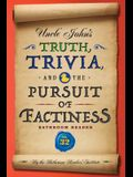 Uncle John's Truth, Trivia, and the Pursuit of Factiness Bathroom Reader, Volume 32